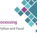 Real-time streaming processing with Kafka, Faust and Python